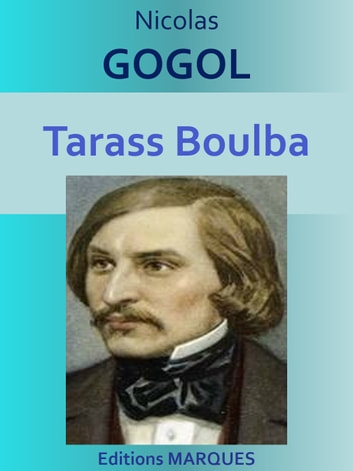 Tarass Boulba - Edition intégrale ebook by Nicolas GOGOL