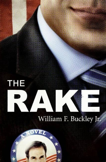The rake ebook by william f buckley 9780061751806 rakuten kobo the rake a novel ebook by william f buckley fandeluxe PDF