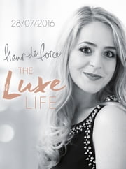 The Luxe Life ebook by Fleur De Force