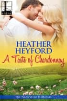 A Taste of Chardonnay ebook by Heather Heyford