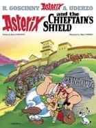 Asterix and the Chieftain's Shield - Album 11 ebook by René Goscinny, Albert Uderzo