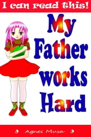 My Father Works Hard ebook by Agnes Musa