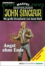 John Sinclair - Sammelband 4 - Angst ohne Ende ebook by Jason Dark