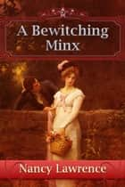 A Bewitching Minx ebook by Nancy Lawrence