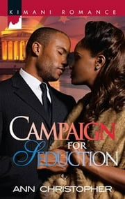 Campaign for Seduction ebook by Ann Christopher