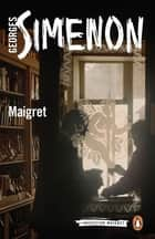 Maigret ebook by Georges Simenon,Ros Schwartz