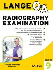 Lange Q&A Radiography Examination 9/E (EBOOK) ebook by D. A. Saia