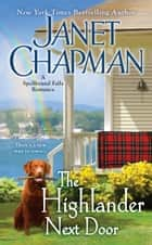 The Highlander Next Door ebook by Janet Chapman
