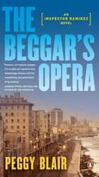 The Beggar's Opera ebook by Peggy Blair