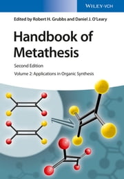Handbook of Metathesis, Volume 2 - Applications in Organic Synthesis ebook by Daniel J. O'Leary,Robert H. Grubbs