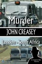 Murder, London - South Africa ebook by John Creasey
