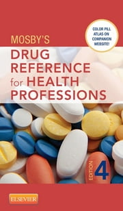 Mosby's Drug Reference for Health Professions ebook by Mosby