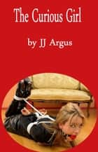 The Curious Girl ebook by JJ Argus