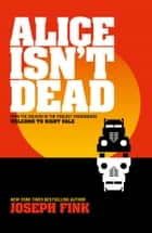 Alice Isn't Dead ebook by Joseph Fink