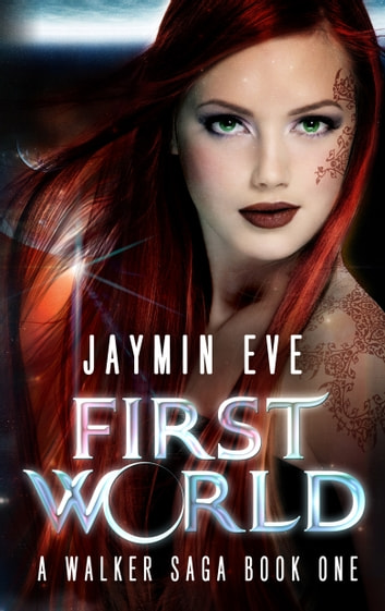 First World: A Walker Saga Book 1 ebook by Jaymin Eve