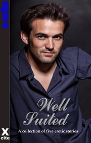 Well Suited - A collection of five erotic stories ebook by Teresa Joseph,Gwen Masters,Lynn Lake,Dee Dawning,Jordana Winters