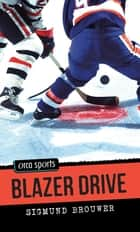Blazer Drive ebook by Sigmund Brouwer