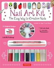 Nail Art Ebook - The Easy Way to Creative Nails (12 designs with online videos) ebook by LaLilliMakeup, Stefano Manzoni