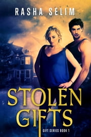 Stolen Gifts (Book 1 Gift Series) ebook by Rasha Selim