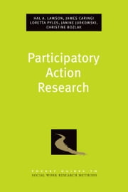 Participatory Action Research ebook by Hal A. Lawson,James Caringi,Loretta Pyles,Christine Bozlak,Jurkowski