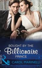 Bought By The Billionaire Prince (Mills & Boon Modern) (The Royal House of Niroli, Book 4) eBook by Carol Marinelli