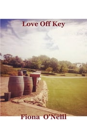 Love Off Key ebook by Fiona O'Neill