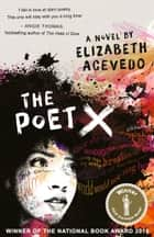 The Poet X – WINNER OF THE CILIP CARNEGIE MEDAL 2019 ebook by Elizabeth Acevedo