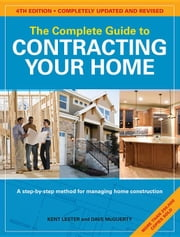 The Complete Guide to Contracting Your Home ebook by Lester, Kent