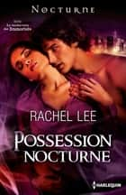 Possession nocturne ebook by Rachel Lee