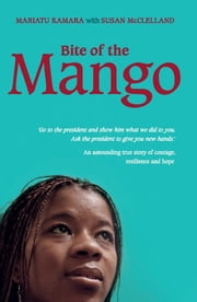 Bite of the Mango ebook by Mariatu Kamara,Susan McClelland
