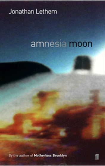 Amnesia Moon ebook by Jonathan Lethem