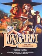 Longarm 312: Longarm and the Two-Bit Posse ebook by Tabor Evans