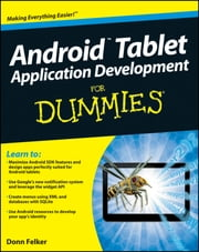 Android Tablet Application Development For Dummies ebook by Donn Felker