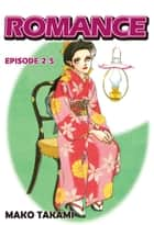 ROMANCE - Episode 2-5 ebook by Mako Takami