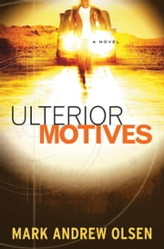 Ulterior Motives (Covert Missions Book #3) ebook by Mark Andrew Olsen