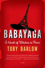 Babayaga - A Novel ebook by Toby Barlow