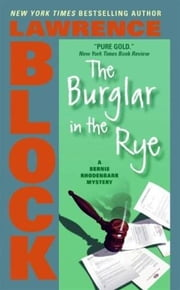 The Burglar in the Rye ebook by Lawrence Block