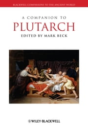 A Companion to Plutarch ebook by Mark Beck