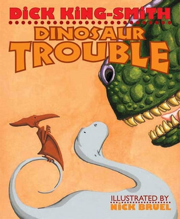 Dinosaur Trouble - A Picture Book ebook by Dick King-Smith