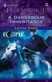 A Dangerous Inheritance ebook by Leona Karr