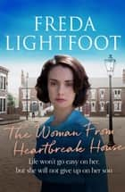 The Woman from Heartbreak House ekitaplar by Freda Lightfoot