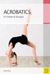 Acrobatics for Children & Teenagers - From the Basics to Spectacular Human Balance Figures ebook by Michael Blume