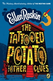 The Tattooed Potato and Other Clues ebook by Kobo.Web.Store.Products.Fields.ContributorFieldViewModel
