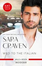 Wed To The Italian/Bartaldi's Bride/Rome's Revenge/The Forced M ebook by Sara Craven