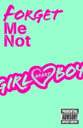 Girl Heart Boy: Forget Me Not (short story ebook 2) ebook by Ali Cronin