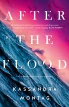 After The Flood ebook by Kassandra Montag