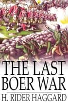 The Last Boer War ebook by H. Rider Haggard