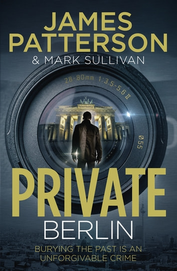 Private Berlin - (Private 5) ebook by James Patterson