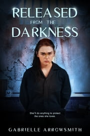 Released from the Darkness ebook by Gabrielle Arrowsmith