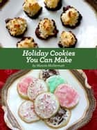 Holiday Cookies You Can Make ebook by Nancie McDermott